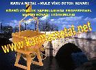 KARMA METAL-Şantiye donanımları helikopter kule vinç forklift mıcır beton kovası